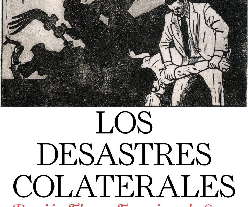 Los desastres colaterales