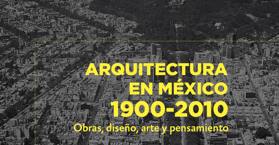 Revisan más de un siglo de arquitectura en México