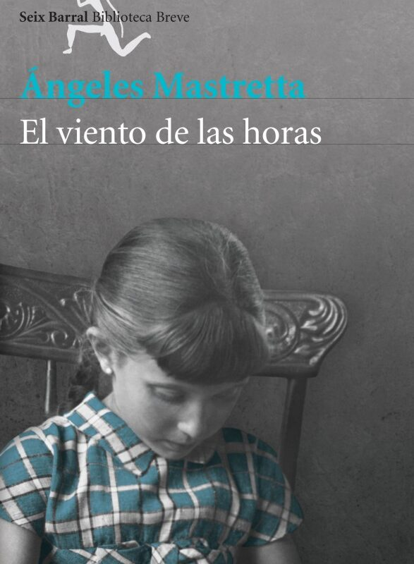 #LunesDeLibros Adelanto de El viento de las horas, de Ángeles Mastretta