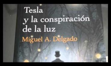 Tesla y la conspiración de la luz, primera ficción de Miguel A. Delgado