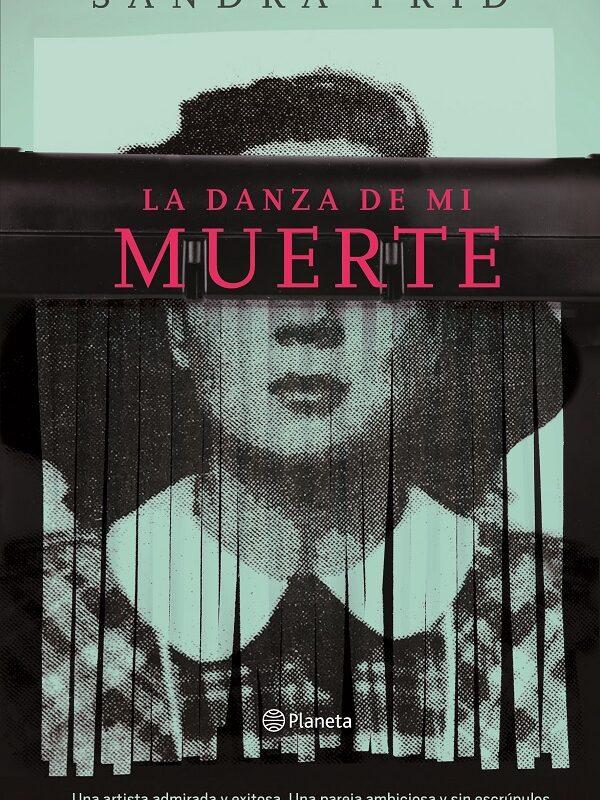 #LunesDeLibros La danza de mi muerte, la historia de una mujer adelantada a su época