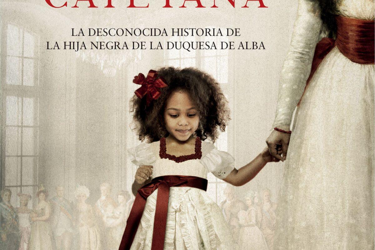 """Adelanto del libro """"La hija de Cayetana"""", de Carmen Posadas"""
